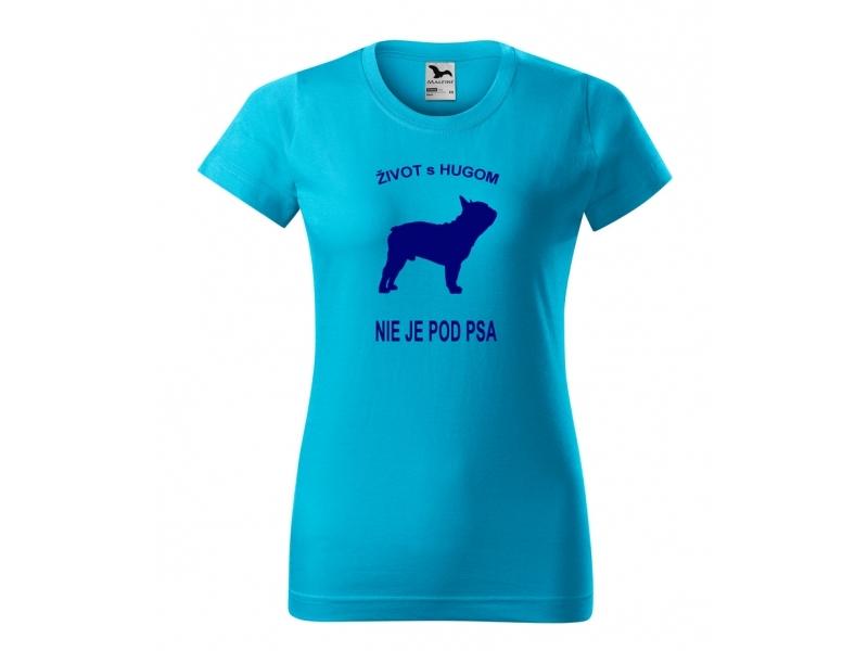 """Tričko so psom a nápisom """"život s Hugom nie je pod psa"""""""